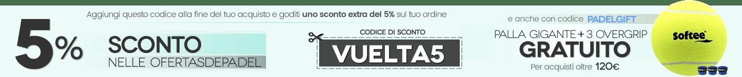 Buono sconto 5% e regalo PALLA GIGANTE + 3 OVERGRIP VIBORA su acquisti superiori a € 120