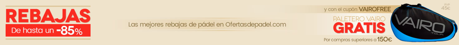 Rebajas en Ofertas de Pádel y regalo de paletero Vairo Tour en compras superiores a 150€